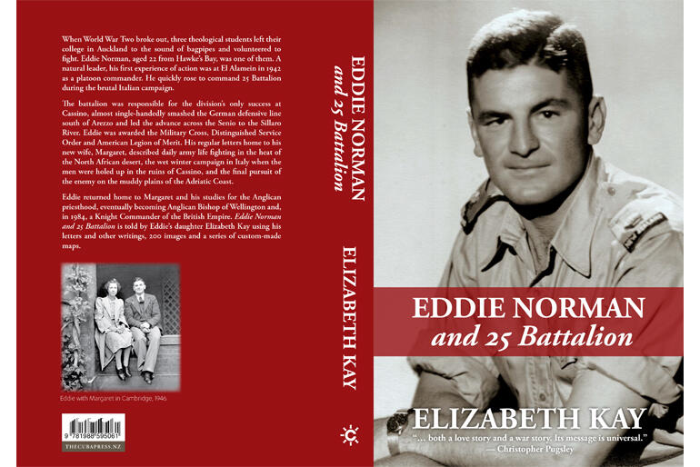 New history 'Eddie Norman and 25 Battalion' chronicles the experiences of Bishop of Wellington Rt Rev Edward Norman during WWII.